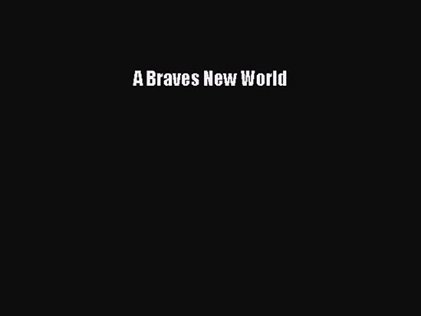 [PDF Download] A Braves New World [PDF] Online