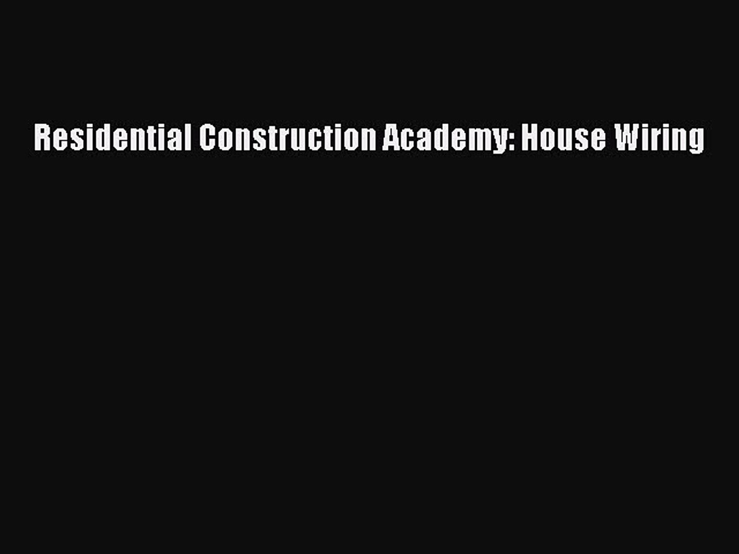 PDF Download) Residential Construction Academy: House Wiring PDF - video  dailymotionDailymotion