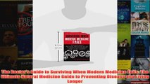 Download PDF  The Doctors Guide to Surviving When Modern Medicine Fails The Ultimate Natural Medicine FULL FREE