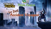 Trials Fusion Défi: Accident Voyageur + Conseils (FR)