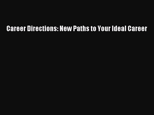 (PDF Download) Career Directions: New Paths to Your Ideal Career Read Online