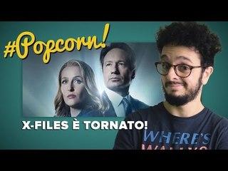 X-FILES è TORNATO! #Popcorn