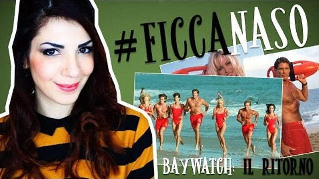 BAYWATCH - La serie cult diventa un film con Zac Efron   #Ficcanaso