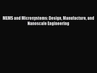 mems and microsystems design and manufacture free download