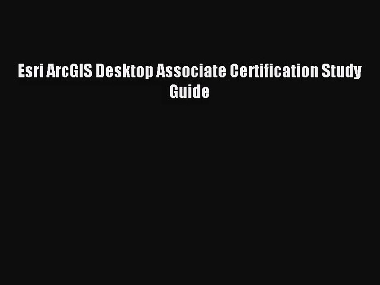 (PDF Download) Esri ArcGIS Desktop Associate Certification Study Guide PDF