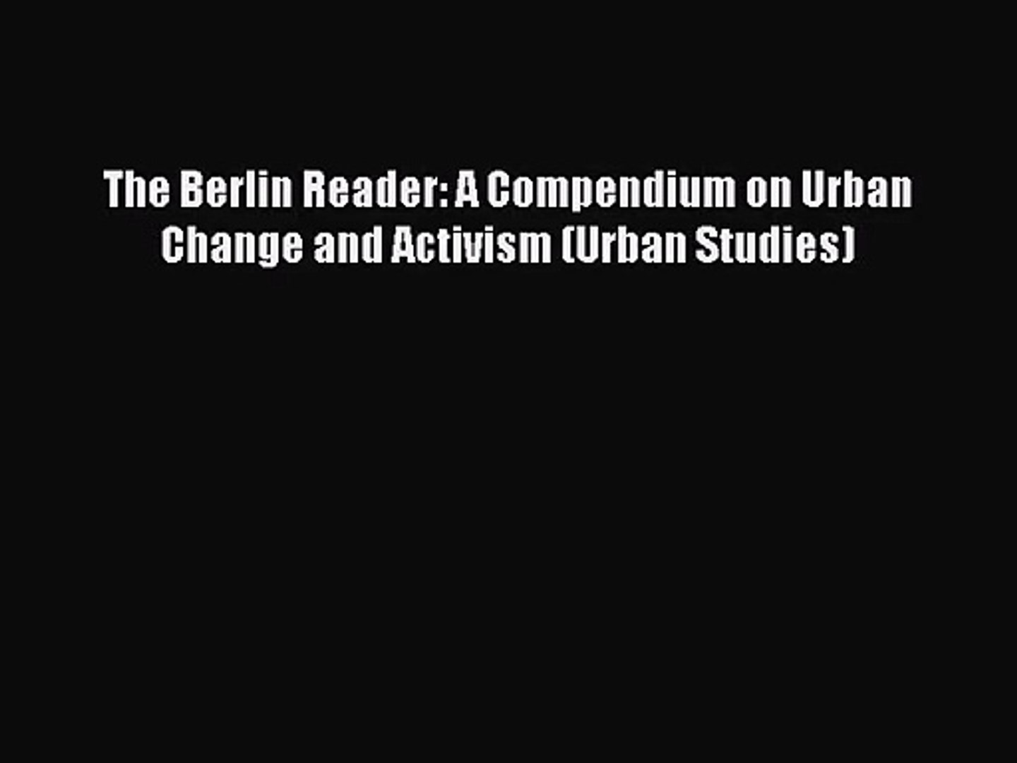 The Berlin Reader: A Compendium on Urban Change and Activism (Urban Studies)  Free Books