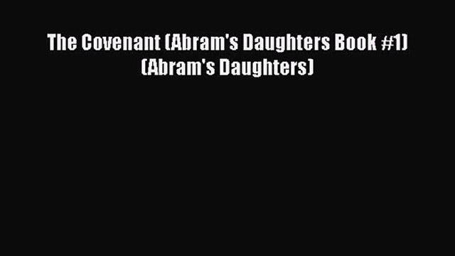 The Covenant (Abram's Daughters Book #1) (Abram's Daughters)  Free PDF