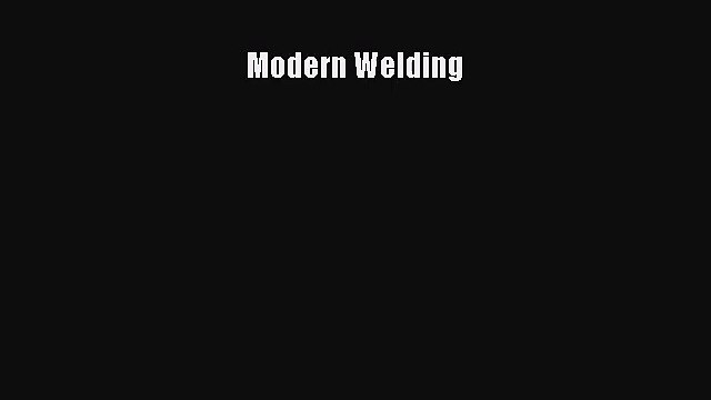 Modern Welding  Read Online Book