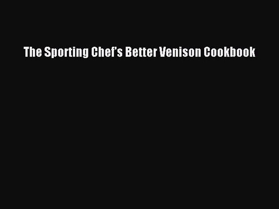 The sporting chefs better venison cookbook reno sports betting