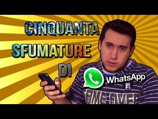 50 SFUMATURE DI WHATSAPP!