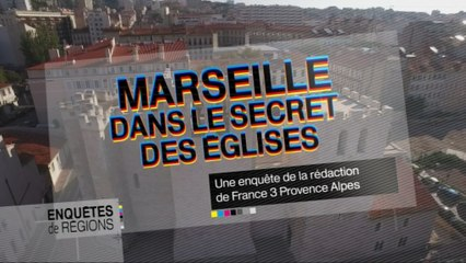 Dans le secret des églises de Marseille