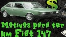 Motivos para ter um Fiat 147