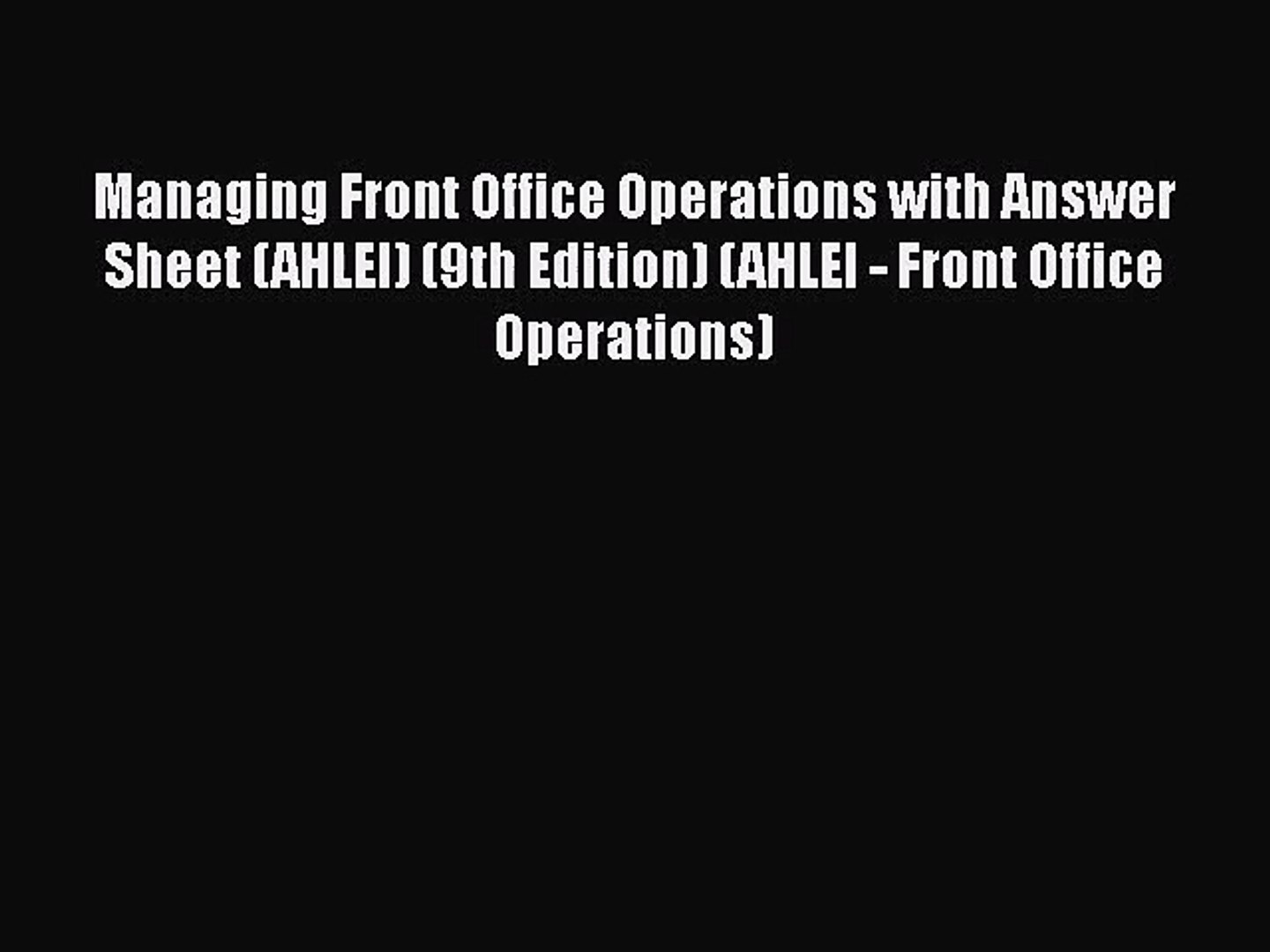 Managing Front Office Operations with Answer Sheet (AHLEI) (9th Edition) (AHLEI - Front Office