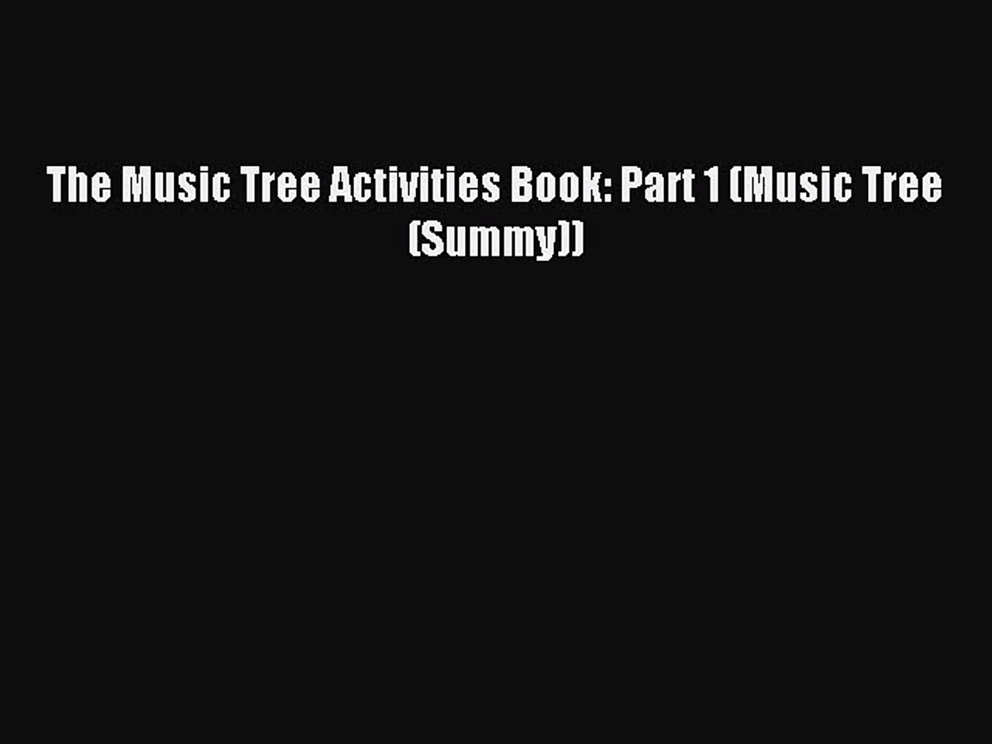 (PDF Download) The Music Tree Activities Book: Part 1 (Music Tree (Summy)) Download