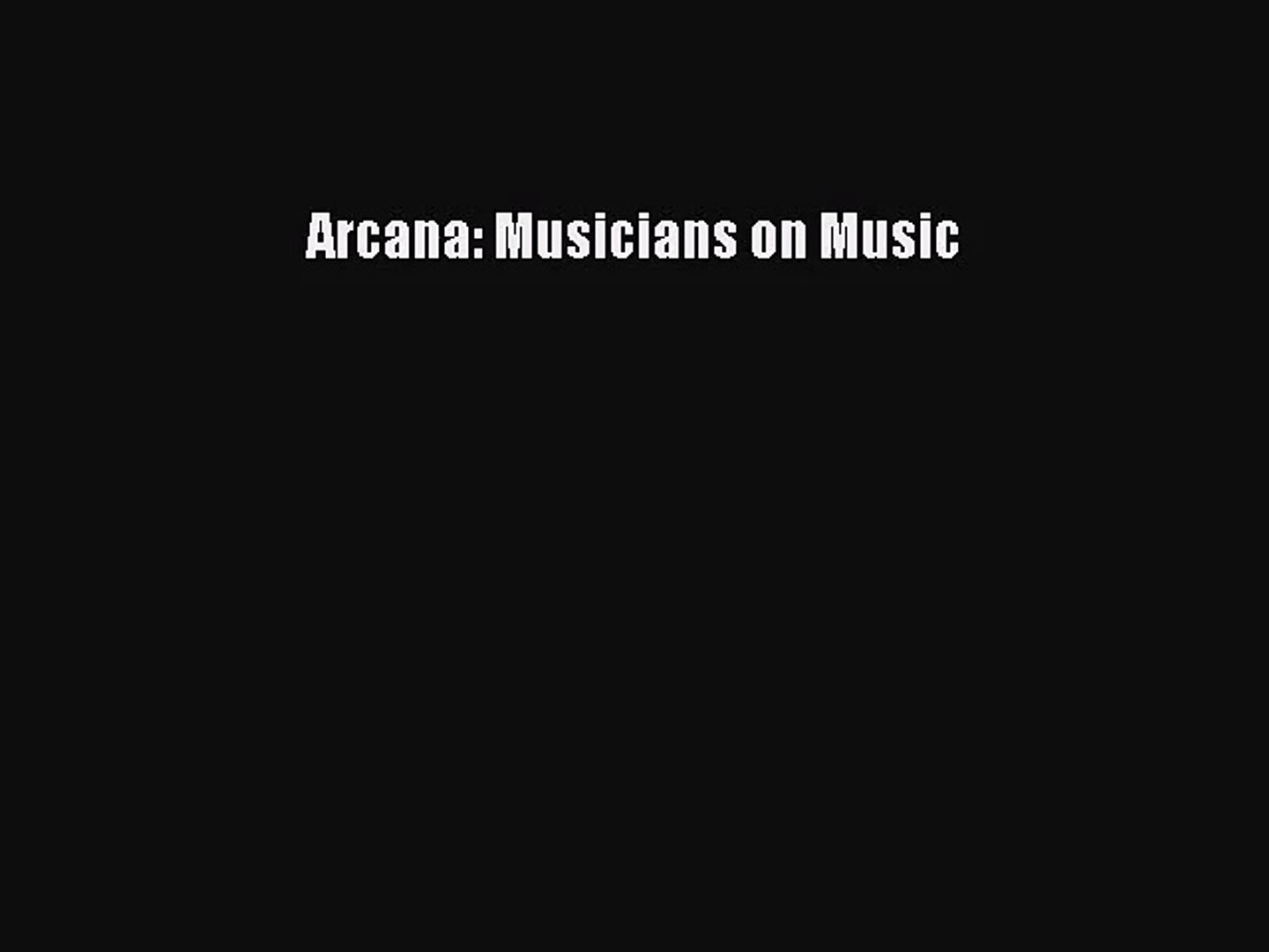 [PDF Download] Arcana: Musicians on Music [Read] Online