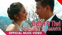 Delon & Tiwi Bersama Selamanya - Official Music Video - NAGASWARA