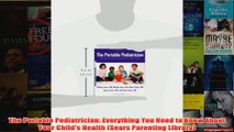 Download PDF  The Portable Pediatrician Everything You Need to Know About Your Childs Health Sears FULL FREE