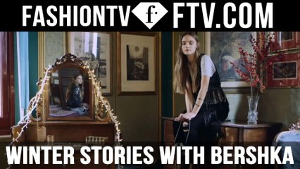 Winter Stories with Bershka | FTV.com