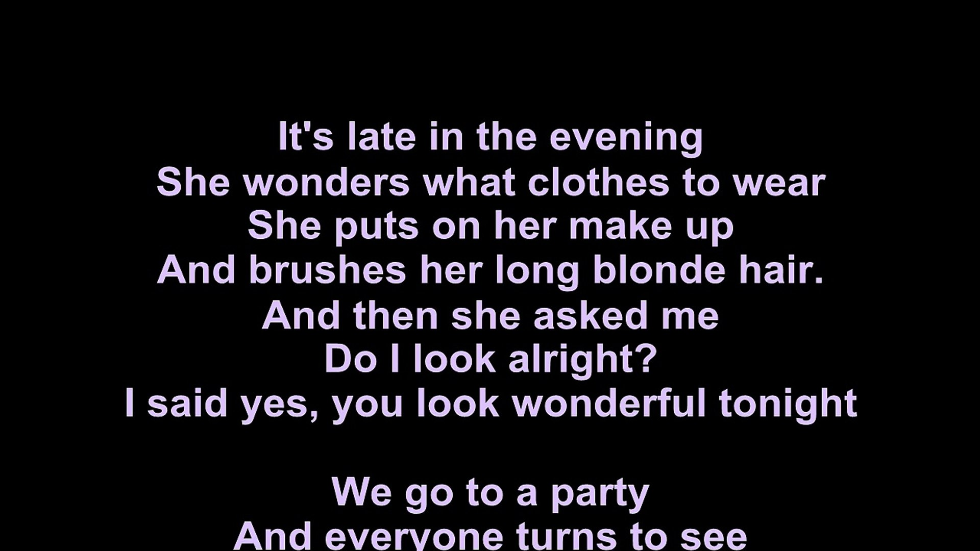 Chords wonderful you look tonight WONDERFUL TONIGHT