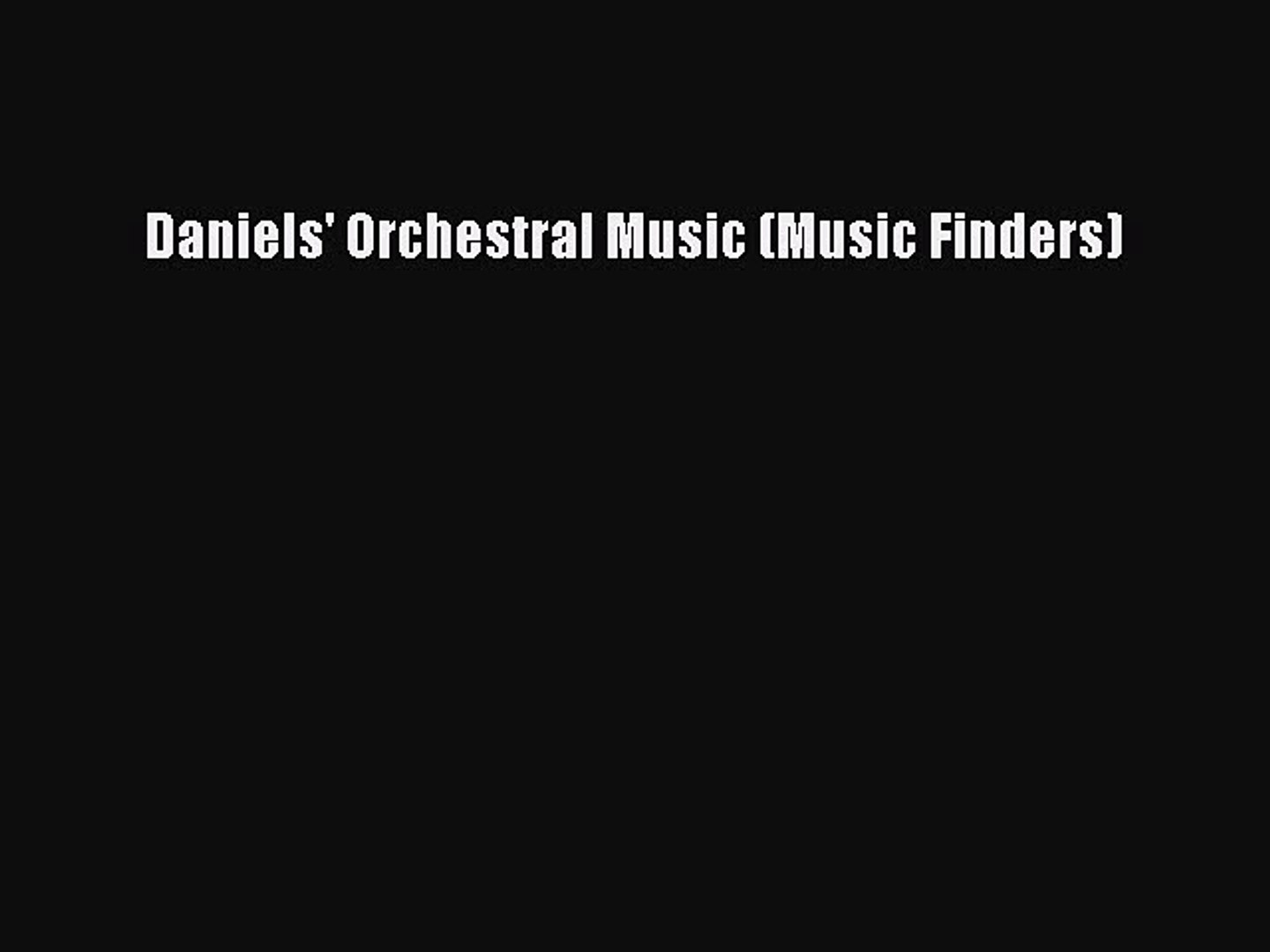 [PDF Download] Daniels' Orchestral Music (Music Finders) [Download] Online