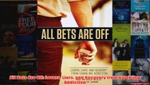 Download PDF  All Bets Are Off Losers Liars and Recovery from Gambling Addiction FULL FREE