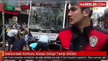 son dakika Ankaradaki Korkunç Kazayı Görgü Tanığı Anlattı