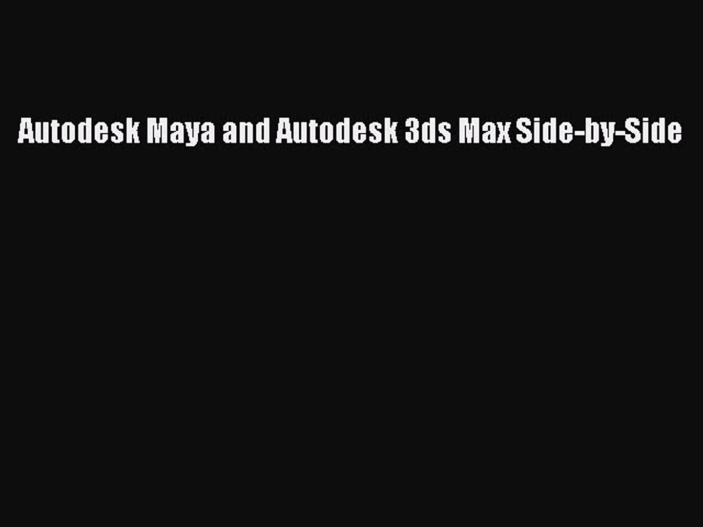 PDF Download] Autodesk Maya and Autodesk 3ds Max Side-by