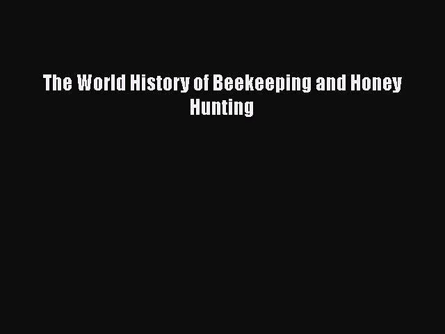 The World History of Beekeeping and Honey Hunting  Free Books