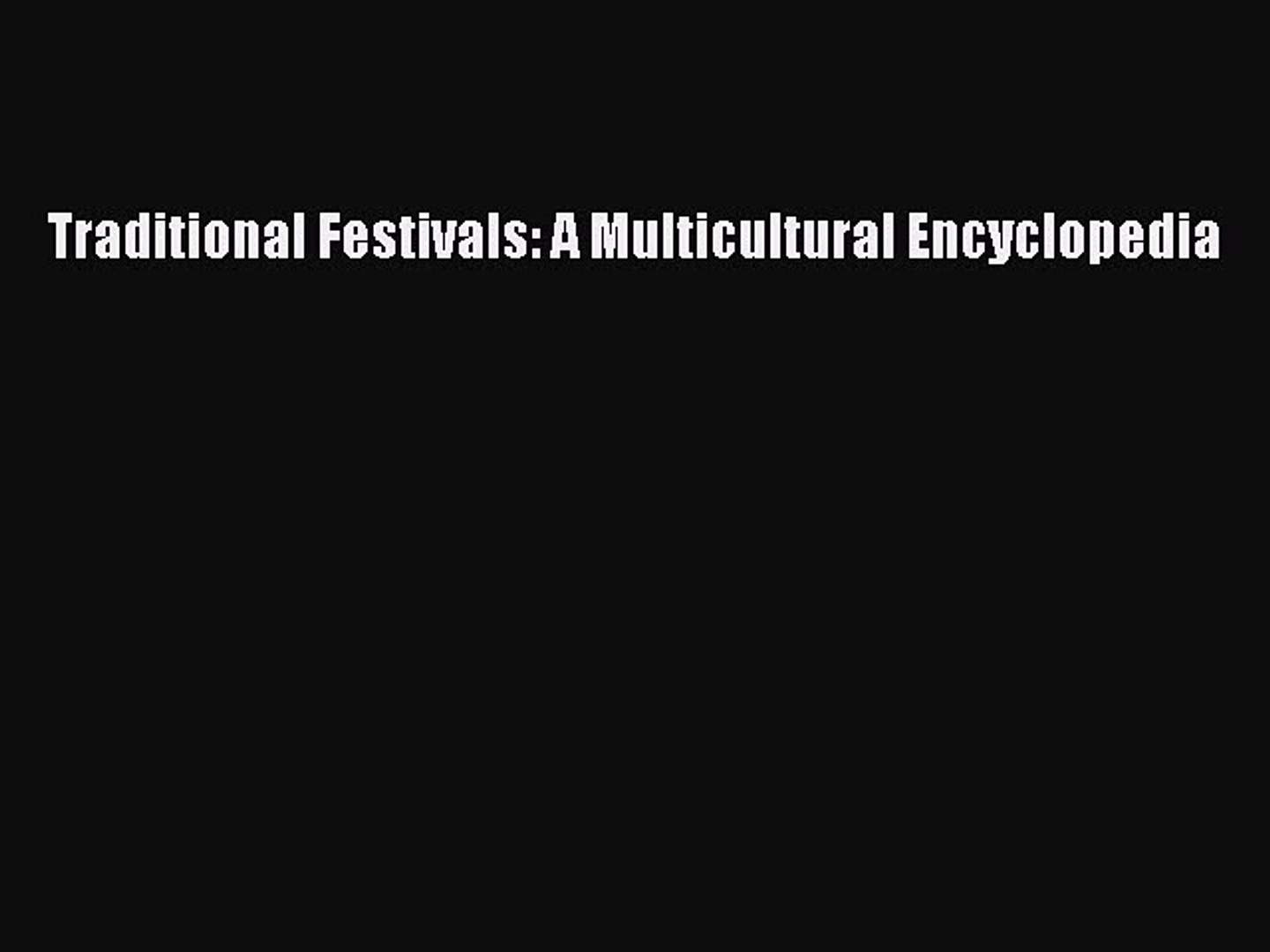 Table of contents for Traditional festivals : a multicultural encyclopedia / Christian Roy.