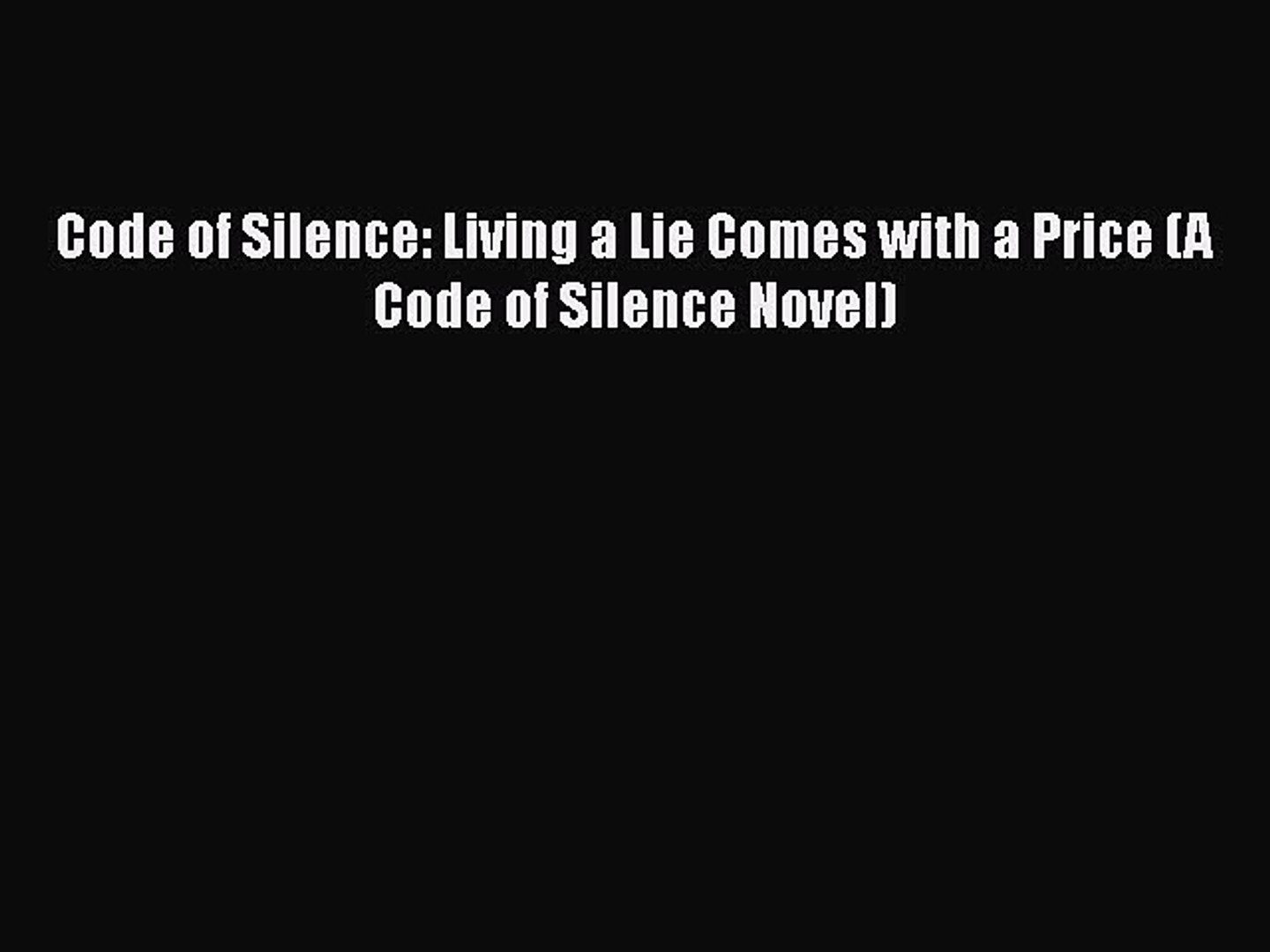 Code of Silence: Living a Lie Comes with a Price (A Code of Silence Novel)  Free Books