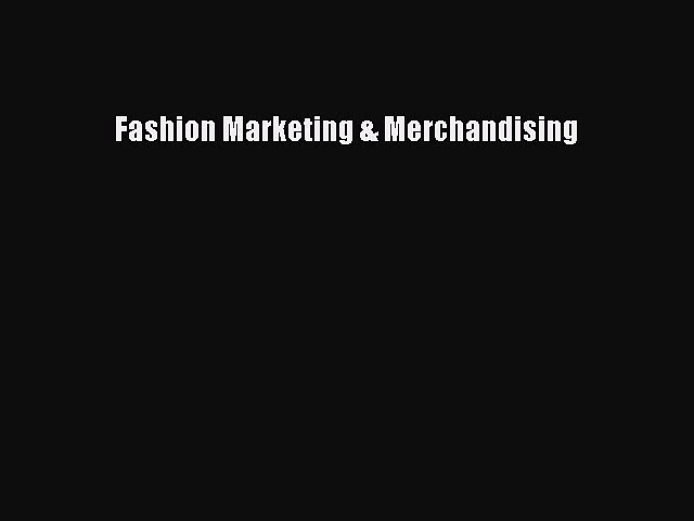 [PDF Download] Fashion Marketing & Merchandising [Download] Full Ebook