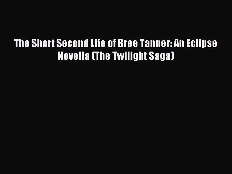 präsentieren am billigsten neue Version (PDF Download) The Short Second Life of Bree Tanner: An Eclipse Novella  (The Twilight Saga)