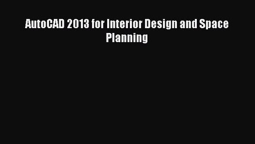 Autocad 2013 For Interior Design And Space Planning Free Books Video Dailymotion