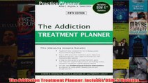 Download PDF  The Addiction Treatment Planner Includes DSM5 Updates FULL FREE