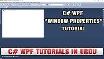 C# WPF Tutorial In Urdu - C# WPF Window Properties Tutorials