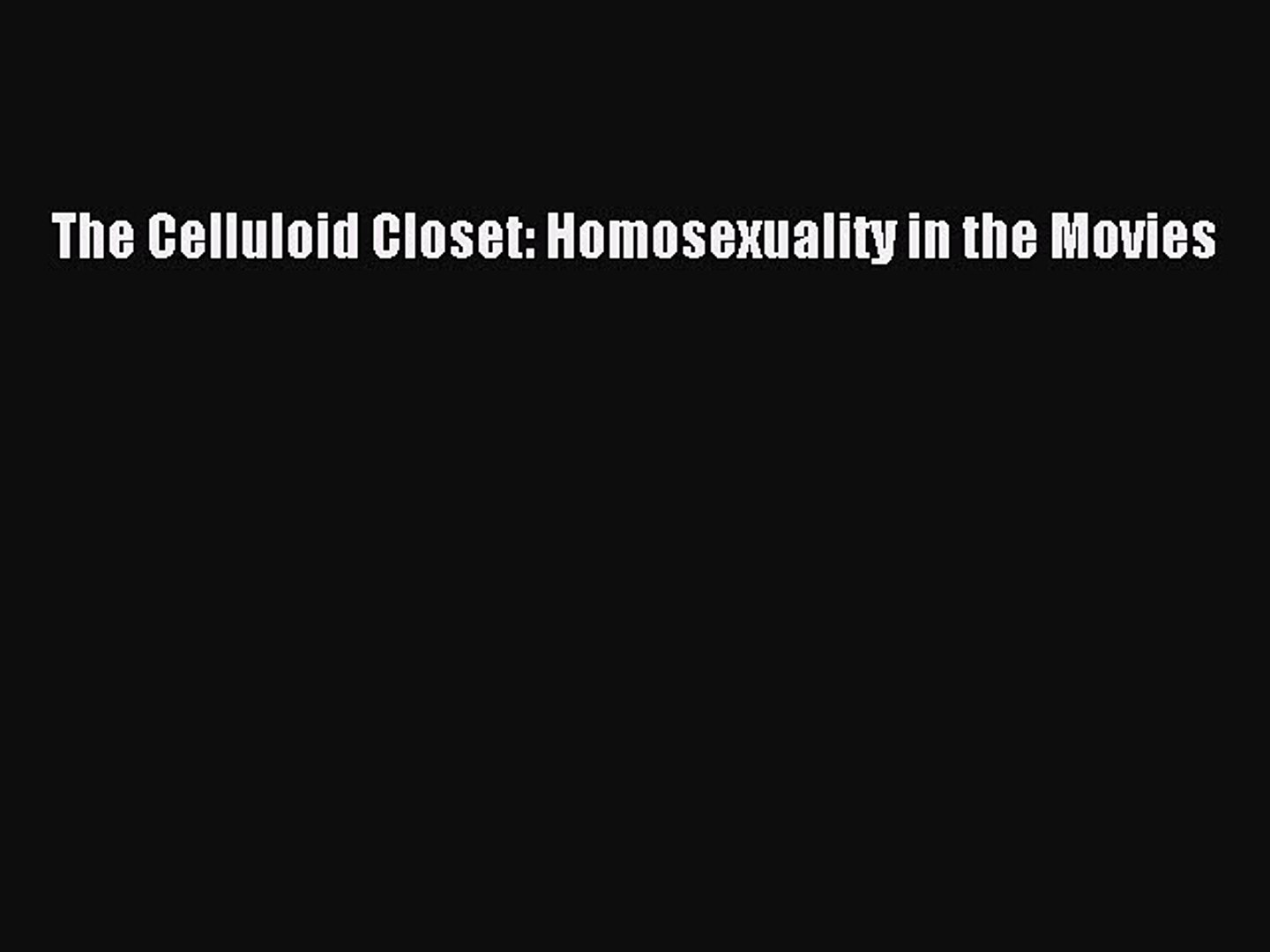 (PDF Download) The Celluloid Closet: Homosexuality in the Movies Download