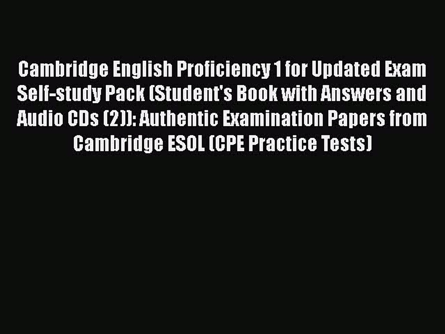 [PDF Download] Cambridge English Proficiency 1 for Updated Exam Self-study  Pack (Student's