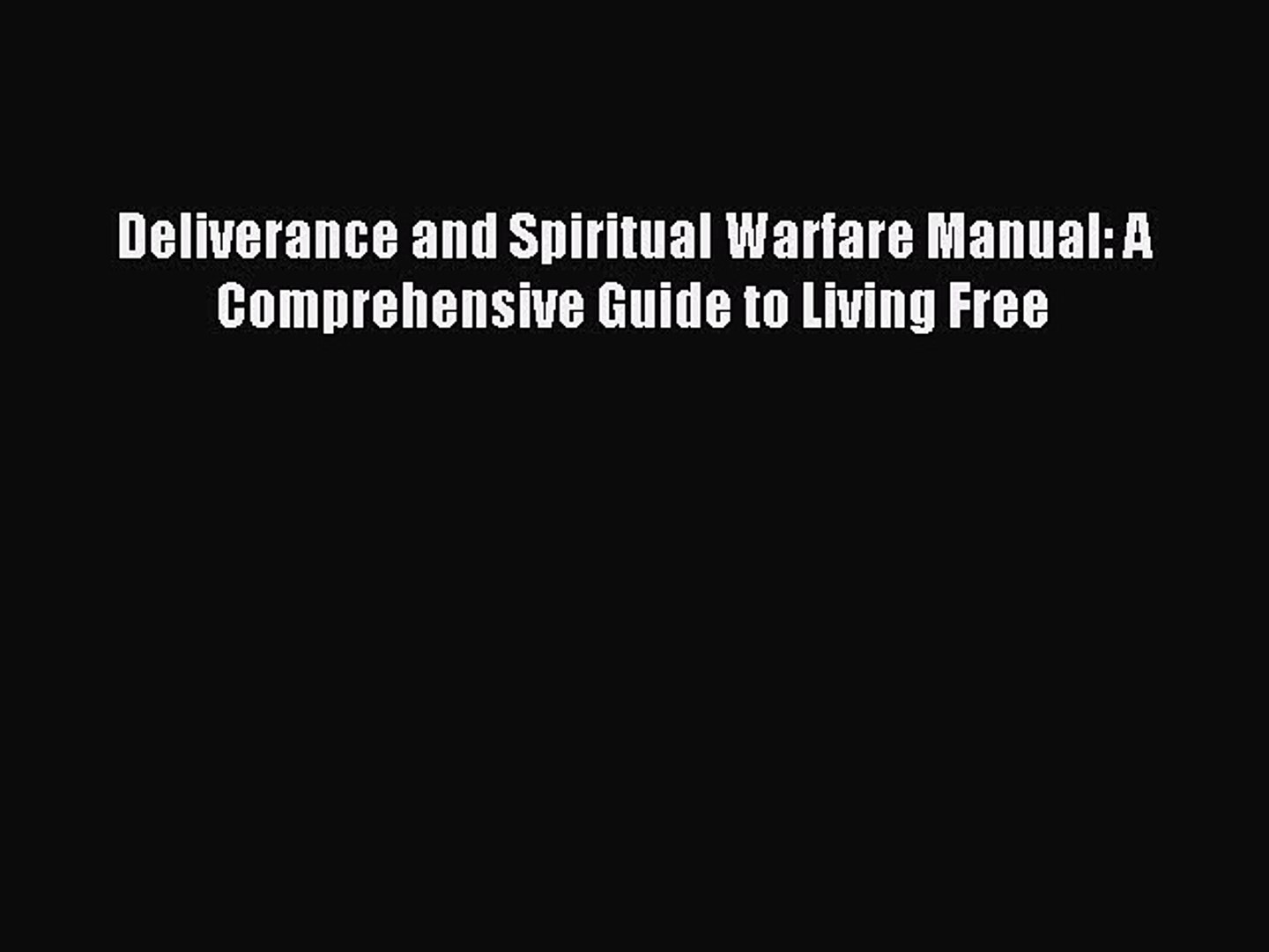(PDF Download) Deliverance and Spiritual Warfare Manual: A Comprehensive  Guide to Living Free