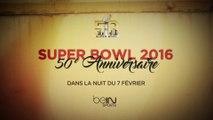 Le 50e Super Bowl est à vivre le 7 février en direct sur beIN SPORTS