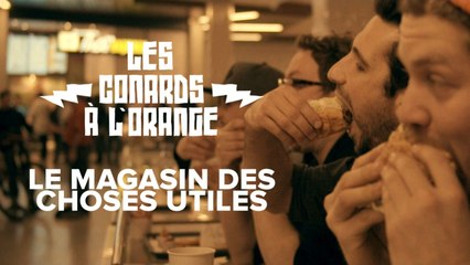 Les Conards à l'Orange - Le magasin des choses utiles