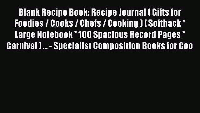 Blank Recipe Book: Recipe Journal ( Gifts for Foodies / Cooks / Chefs / Cooking ) [ Softback
