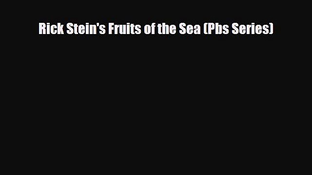 [PDF Download] Rick Stein's Fruits of the Sea (Pbs Series) [Download] Full Ebook