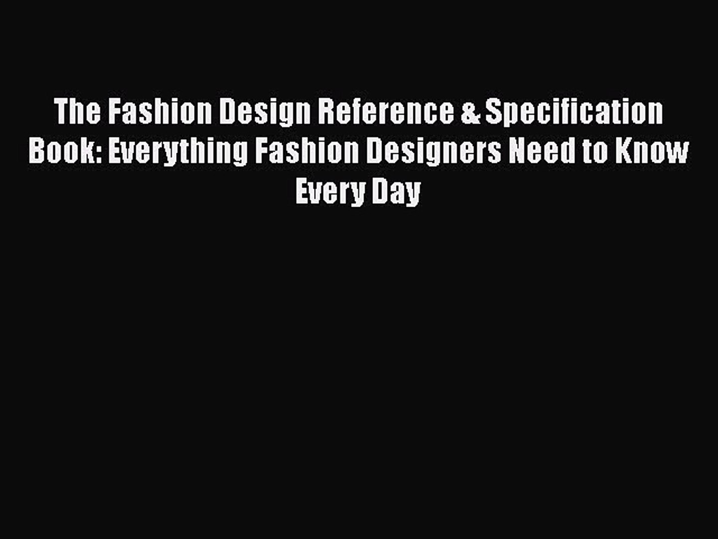 The Fashion Design Reference Specification Book Everything Fashion Designers Need To Know Video Dailymotion