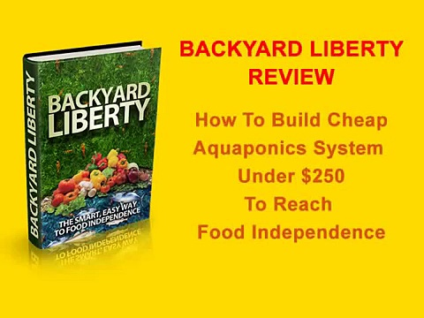 Backyard Liberty Review – How to Build Cheap Aquaponics System on your Backyard Easily