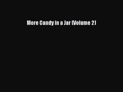 More Candy in a Jar (Volume 2)  Free Books