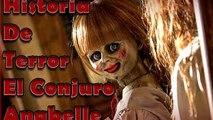 La verdadera historia de la Pelicula - El Conjuro Anabelle - Historias De Terror