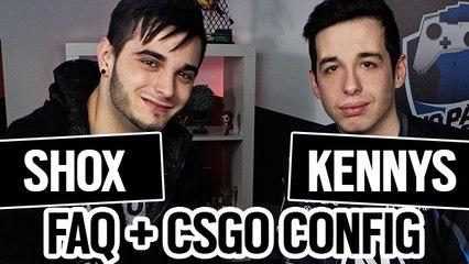 FAQ SHOX & KENNYS + CSGO CONFIG !