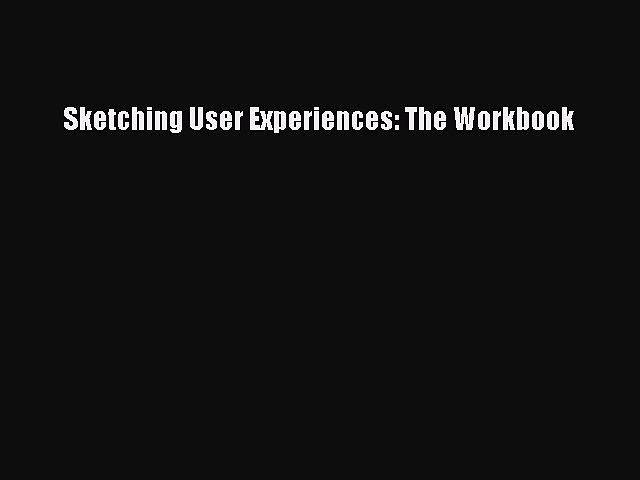 (PDF Download) Sketching User Experiences: The Workbook Download