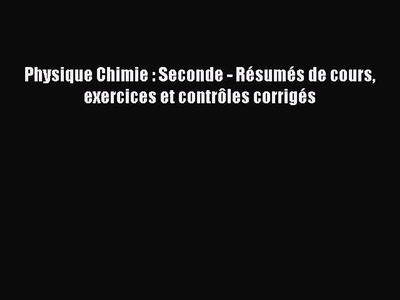 Pdf Download Physique Chimie Seconde Resumes De Cours Exercices Et Controles Corriges Video Dailymotion