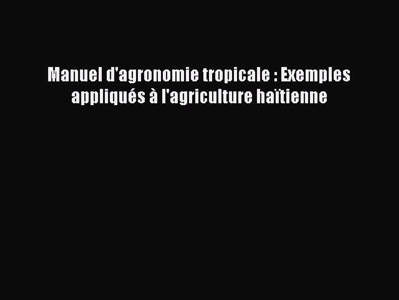 Pdf Download Manuel D Agronomie Tropicale Exemples Appliques A L Agriculture Haitienne Video Dailymotion